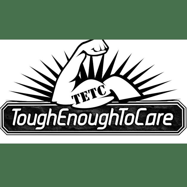 Tough Enough To Care