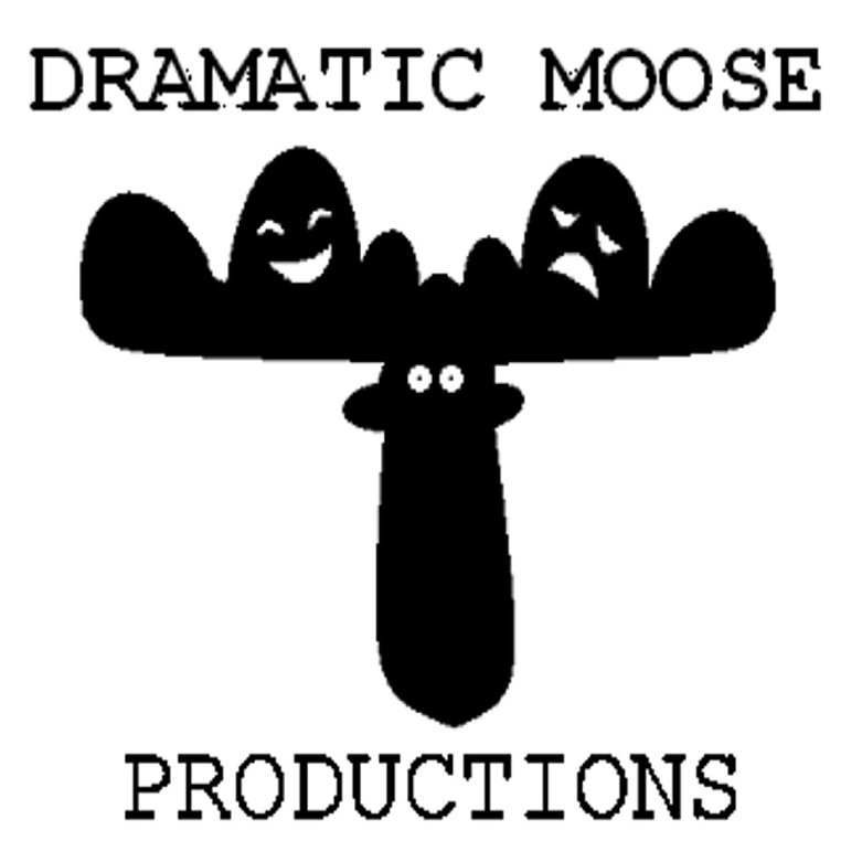 Dramatic Moose Productions