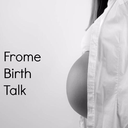 Frome Birth Talk