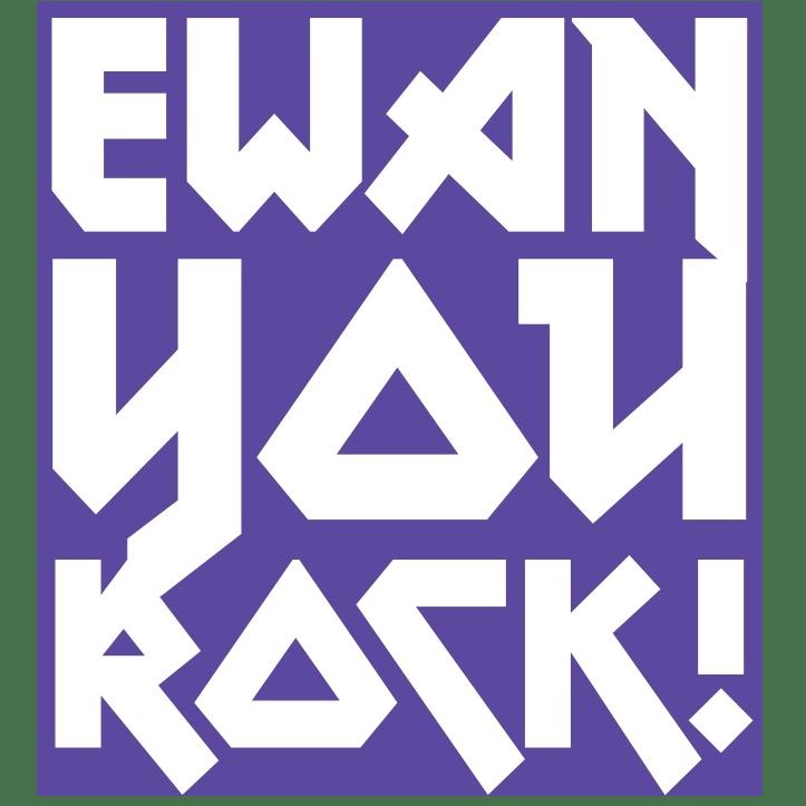 Ewan you ROCK!