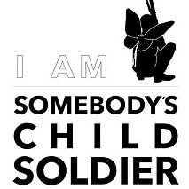 I Am Somebody's Child Soldier