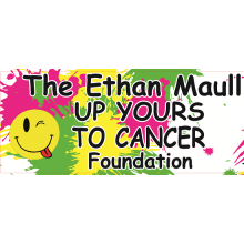 Ethan Maull 'Up Yours to Cancer' Foundation