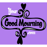 Your Good Mourning