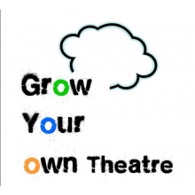 Grow Your Own Theatre