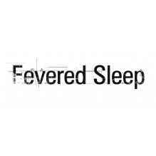 Fevered Sleep