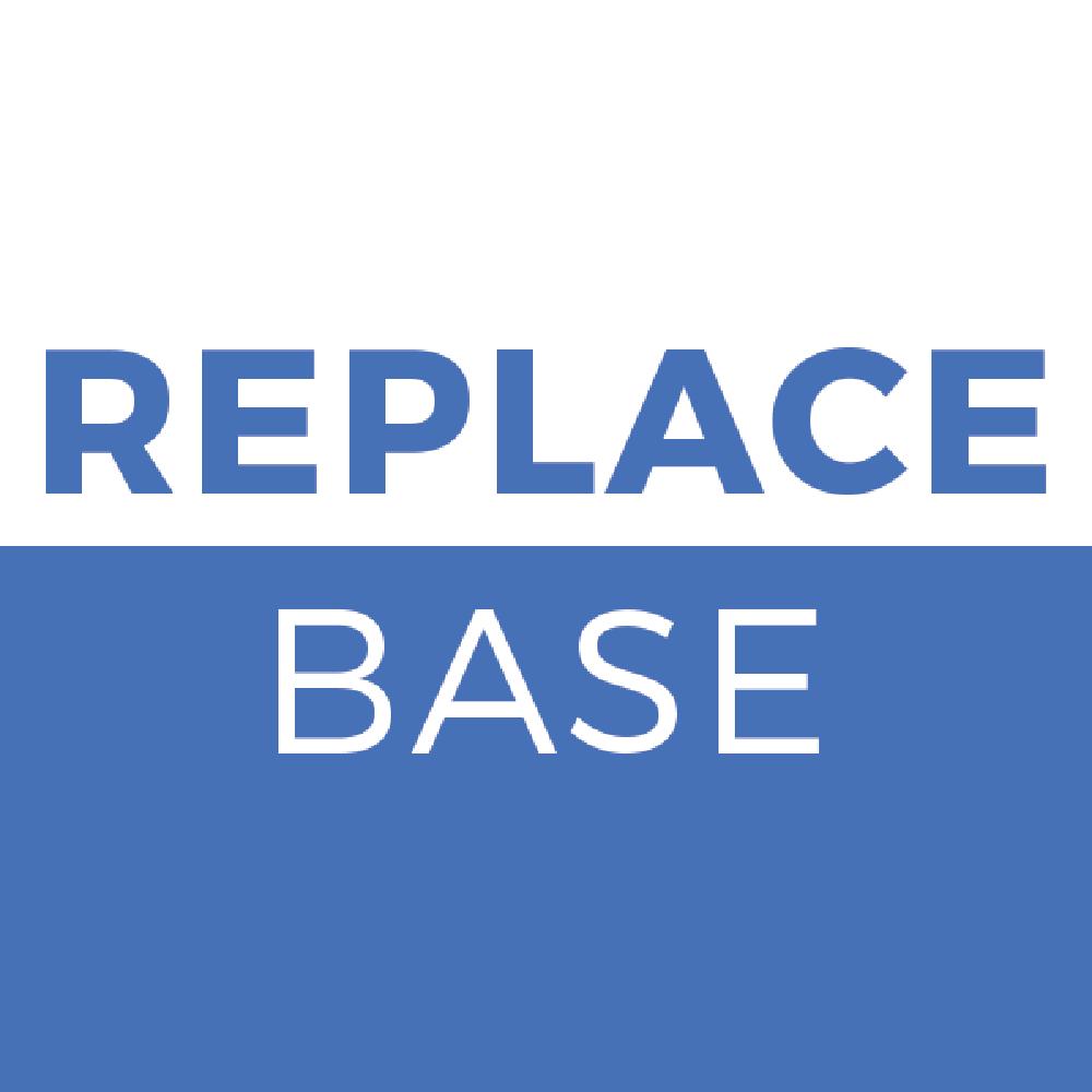 Replace Base